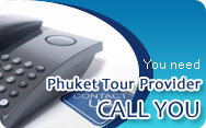 You need Phuket Tour Provider Call You