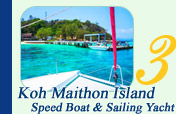 Koh Maithon by Speed Boat and Sailing Yacht